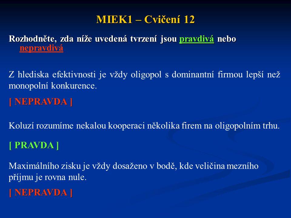 MIEK1 – Cvičení 12 [ NEPRAVDA ] [ PRAVDA ] [ NEPRAVDA ]